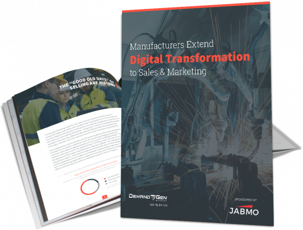 Demand Gen Report: Manufacturers Extend Digital Transformation to Sales & Marketing